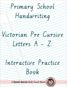 primary school handwriting victorian pre cursive letters a z interactive practice book mr. Black Bedroom Furniture Sets. Home Design Ideas
